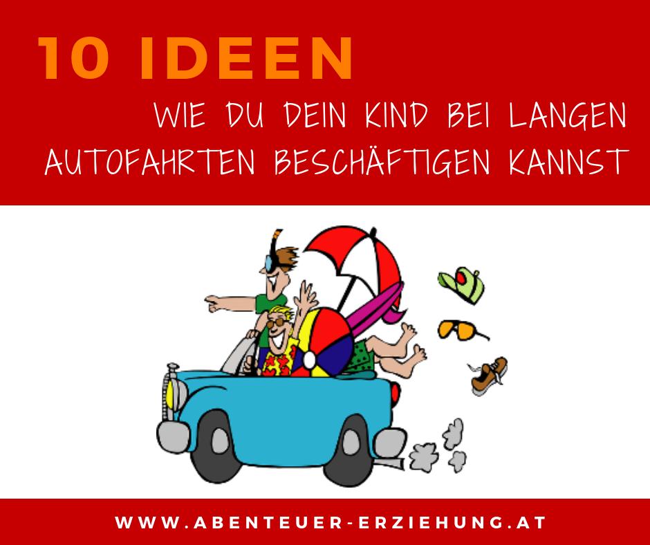 10 Ideen Mit Denen Du Dein Kind Bei Langen Autofahrten Beschaftigen